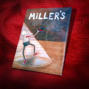 MILLER'S OPENING NIGHT, A CHILDREN'S BOOK